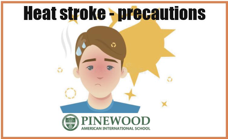 Heat Stroke Precautions Pinewood School Pinewood School The American International School Of Thessaloniki